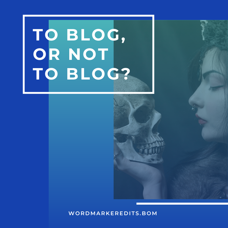 "Picture of skull with title: ""To blog, or not to blog?"""